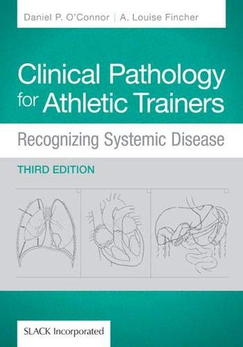 Clinical Pathology for Athletic Trainers: Recognizing Systematic Disease by Daniel P. O'Connor PhD ATC, Louise Fincher EdD ATC LAT