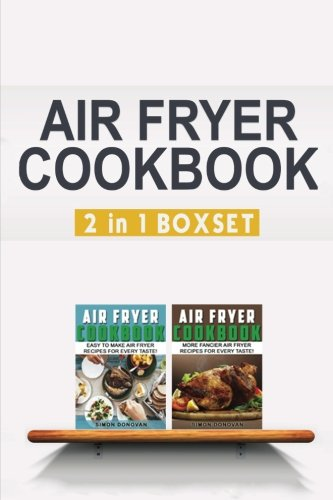 Air Fryer Cookbook Easy And Fancy Recipes For Every Taste, 2in1 Box Set