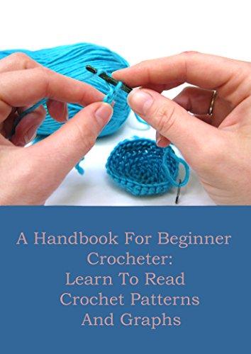 Amazon A Handbook For Beginner Crocheter Learn To Read Crochet