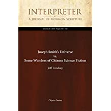 Joseph Smith's Universe vs. Some Wonders of Chinese Science Fiction (Interpreter: A Journal of Mormon Scripture Book 29)