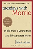 Tuesdays with Morrie: An Old Man, a Young Man, and