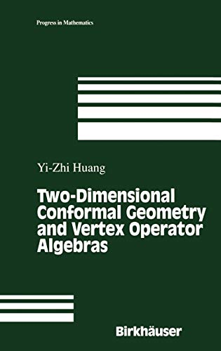 Two-Dimensional Conformal Geometry and Vertex Operator Algebras (Progress in Mathematics)