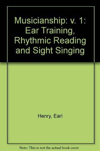 Musicianship: Ear Training, Rhythmic Reading and Sight Singing