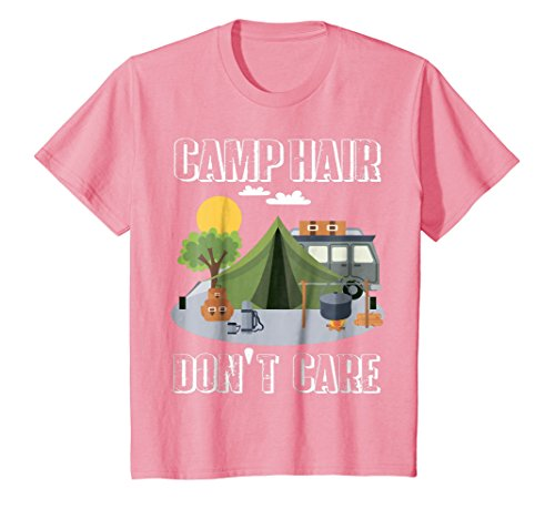 Kids Camp Hair Don't Care T-Shirt Funny Camping Gift Happy Camper 8 Pink