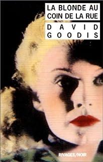 La Blonde au coin de la rue, Goodis, David
