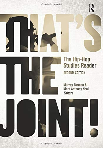 That's the Joint! (Thats The Joint The Hip Hop Studies Reader)