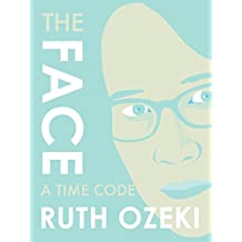 The Face: A Time Code (Kindle Single)
