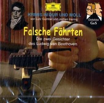 Falsche Fährten: Die zwei Gesichter des Ludwig van Beethoven (Krimis in Dur und Moll)