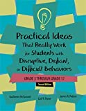 Practical Ideas That Really Work for Students with Disruptive, Defiant, or Difficult Behaviors : Grade 5 Through Grade 12, McConnell, Kathleen and Ryser, Gail, 0890798923