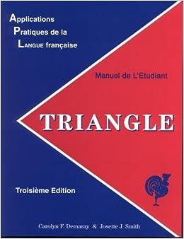 Triangle : Applications Pratiques De La Langue Francais by Carolyn F. Demaray (1998-01-01)