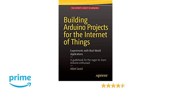 Building Arduino Projects for the Internet of Things: Experiments