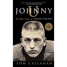 Johnny U: The Life and Times of John Unitas