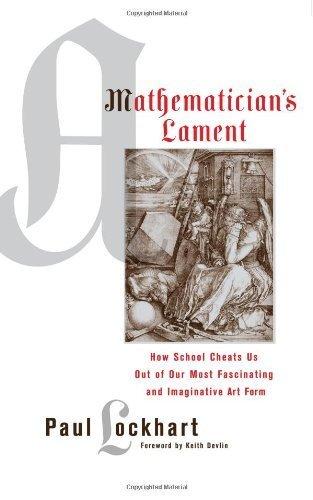 By Mathematics Teacher Paul Lockhart - A Mathematician's Lament (4/14/09)
