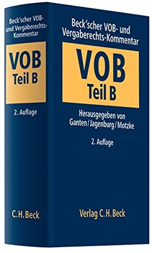 Beck'scher VOB- und Vergaberechts-Kommentar: Beck'scher VOB- und Vergaberecht-Kommentar Teil B (VOB/B): Allgemeine Vertragsbedingungen für die Ausführung von Bauleistungen
