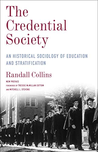 The Credential Society: An Historical Sociology of Education and Stratification (Legacy Editions) (English Edition)