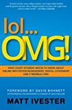 img - for lol... OMG! What Every Student Needs to Know about Online Reputation Management, Digital Citizenship and Cyberbullying book / textbook / text book