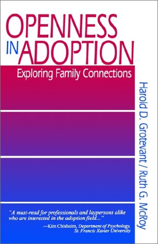 Openness in Adoption: Exploring Family Connections (SAGE Library of Social Research)