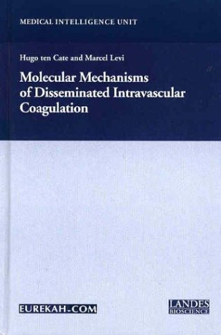Molecular Mechanisms of Disseminated Intravascular Coagulation (Medical Intelligence Unit (Unnumbered))