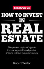 Buy the paperback version of this book and get the Kindle version for free!  If you want to learn about how to make real estate properties an investment option that will create a lucrative passive income, then keep reading.Whether you are a f...