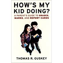 How's My Kid Doing? A Parent's Guide to Grades, Marks, and Report Cards
