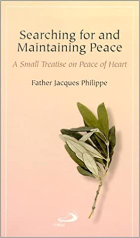 Book Searching for and Maintaining Peace: A Small Treatise on Peace of Heart