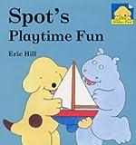 Spot's Playtime Fun (Spot Sticker Board Books)