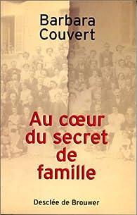 Au coeur du secret de famille par Barbara Couvert