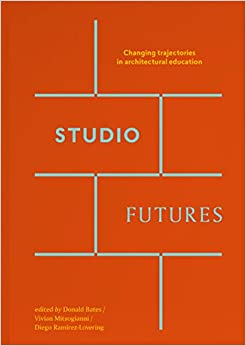 Studio Futures: Changing Trajectories in Architectural Education