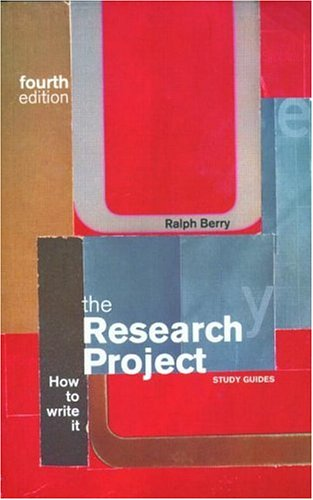 The Research Project: How To Write It (Routledge International Studies in Money and Banking)
