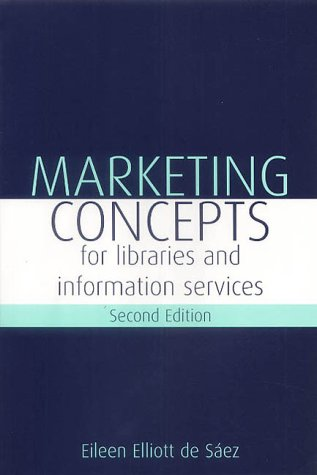 Marketing Concepts for Libraries and Information Services by Brand: Facet Publishing
