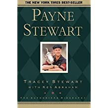 [(Payne Stewart: The Authorized Biography )] [Author: Tracey Stewart] [May-2001]