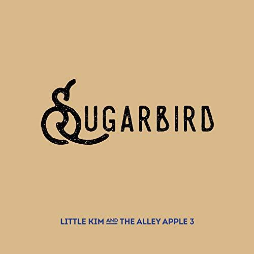 Sugarbird (Little Kim & The Alley Apple 3)