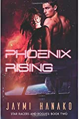 Phoenix Rising (Star Racers and Rogues) (Volume 2) Paperback