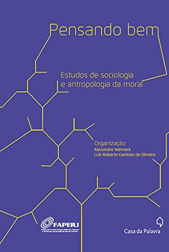 Pensando Bem. Estudos de Sociologia e Antropologia da Moral