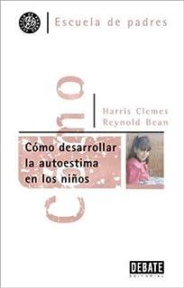 Como Desarrollar La Autoestima En Los Ninos (Spanish Edition)