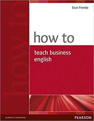 How to Teach Business English 1st Edition