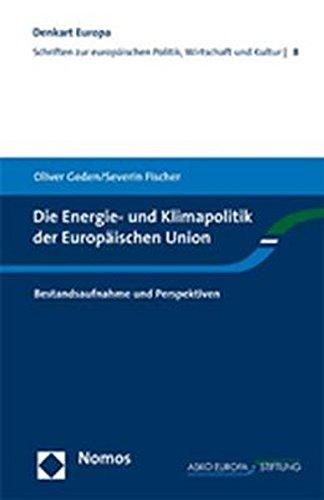 Die Energie- und Klimapolitik der Europäischen Union: Bestandsaufnahme und Perspektiven