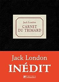 Carnet du trimard par Jack London
