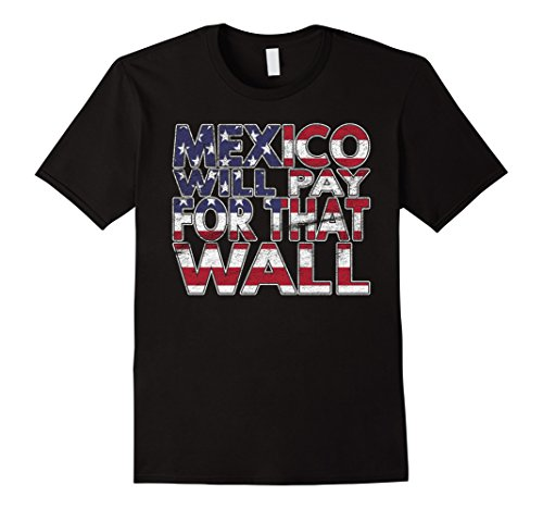 Mens Trump Mexico Will Pay Shirt Simple Costume Idea Large Black (Mexico Costumes Ideas)