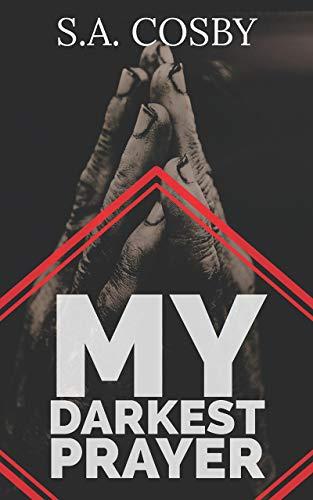 My Darkest Prayer by [Cosby, S.A.]