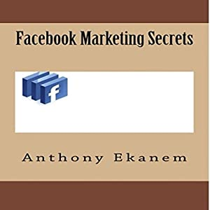 Facebook Marketing Secrets Audiobook