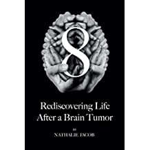8: Rediscovering Life After a Brain Tumor