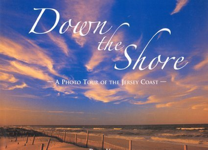 Down The Shore: A Photo Tour of the Jersey Coast