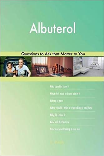 Albuterol 523 Questions to Ask that Matter to You: G J  Blokdijk