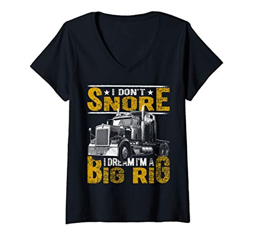 Womens I Don't Snore I Dream I'm Big Rig Truck Driver Trucker Gift V-Neck T-Shirt (Ice Road Trucking Companies In The Yellowknife Region)