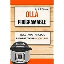 Olla programable: Recetario Para Dos (Robot de cocina: Instant Pot)