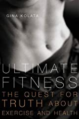 Ultimate Fitness: The Quest for Truth about Health and Exercise Kindle Edition