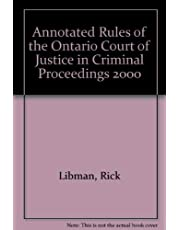 Annotated Rules of the Ontario Court of Justice in Criminal Proceedings 2000