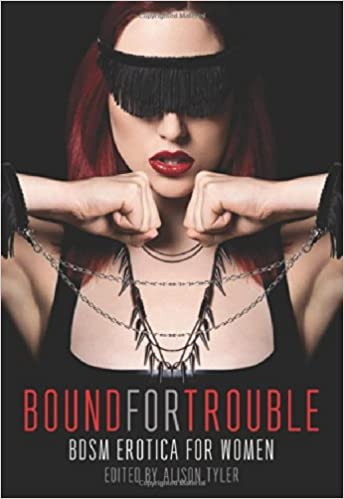 Read online Bound for Trouble: BDSM Erotica For Women PDF, azw (Kindle), ePub