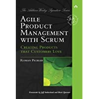 Agile Product Management with Scrum: Creating Products that Customers Love (Addison-Wesley Signature Series)